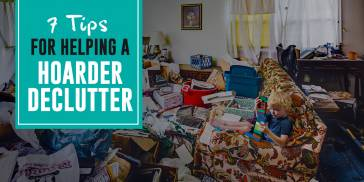 7 Decluttering Tips For Hoarders